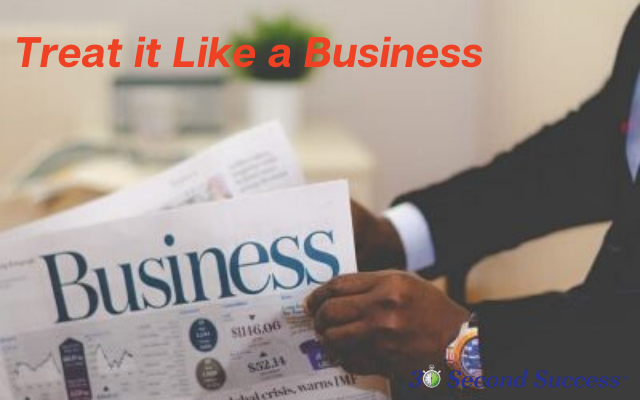 Treat it Like a Business