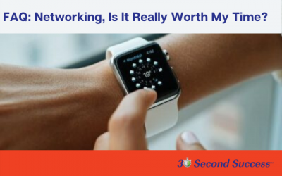 FAQ: Networking, Is It Really Worth My Time?