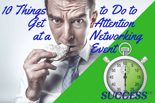 10 Things to Do to Get Attention at a Networking Event
