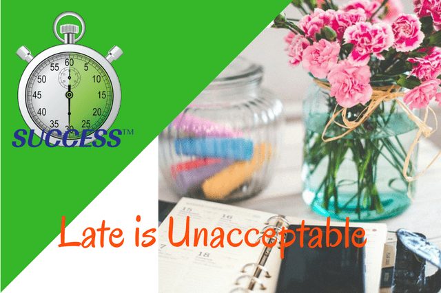 Late is Unacceptable