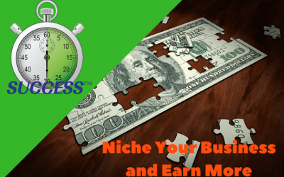 Niche Your Business and Earn More