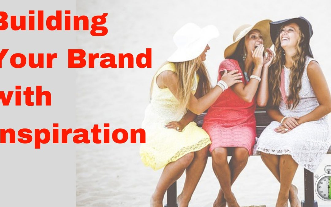 Building Your Brand with Inspiration