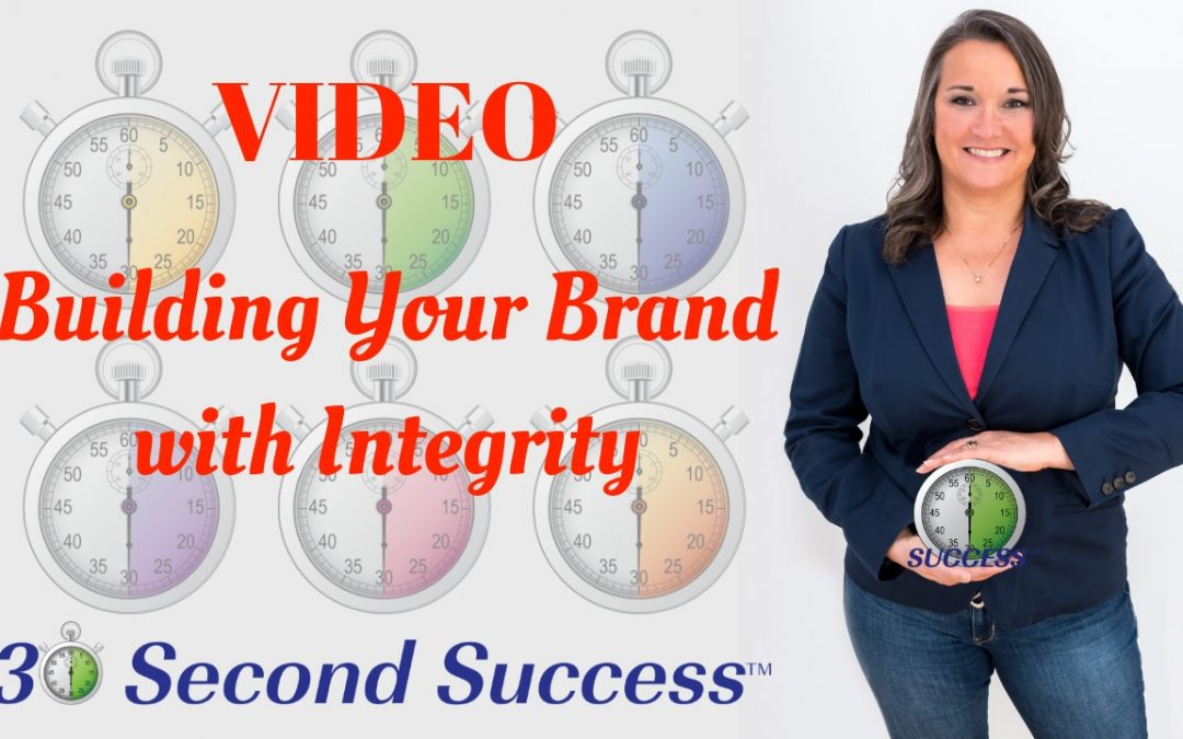 VIDEO Building Your Brand with Integrity