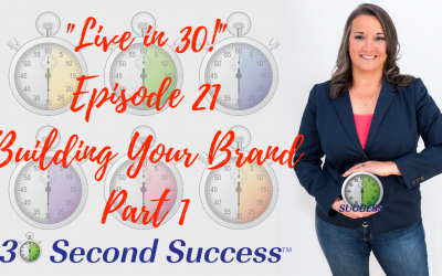 Live in 30! Ep 21 Building Your Brand Part 1 Video