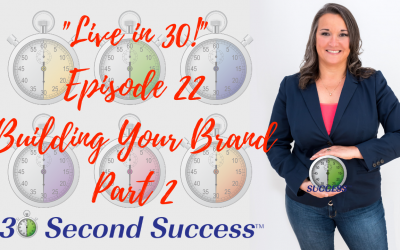 Live in 30! Ep 22 Building Your Brand Part 2 Video