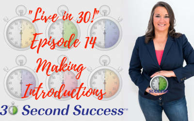 Live in 30! Ep 14 Making Introductions Video