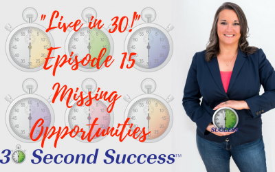 Live in 30! Ep 15 Missing Opportunities Video