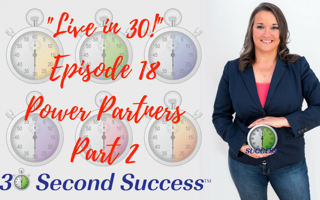 Live in 30! Ep 18 Power Partners Part 2 Video