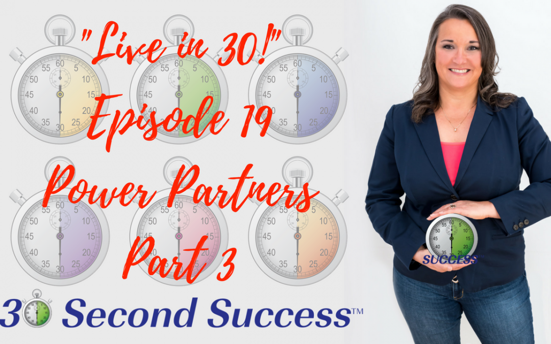 Live in 30! Ep 19 Power Partners Part 3 Video