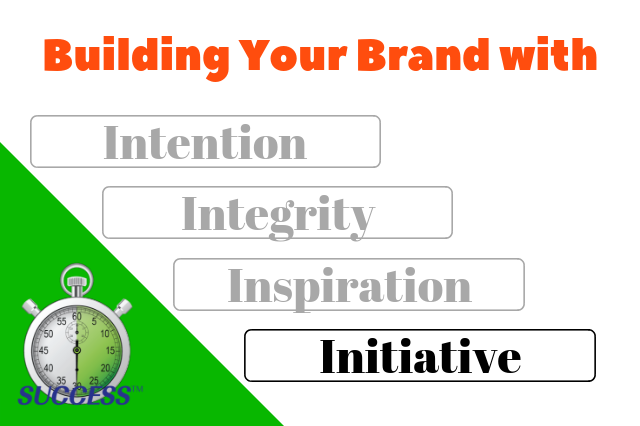 Building Your Brand Part 4 – Initiative