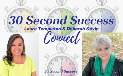 30 Second Success Connect with Deborah Kevin